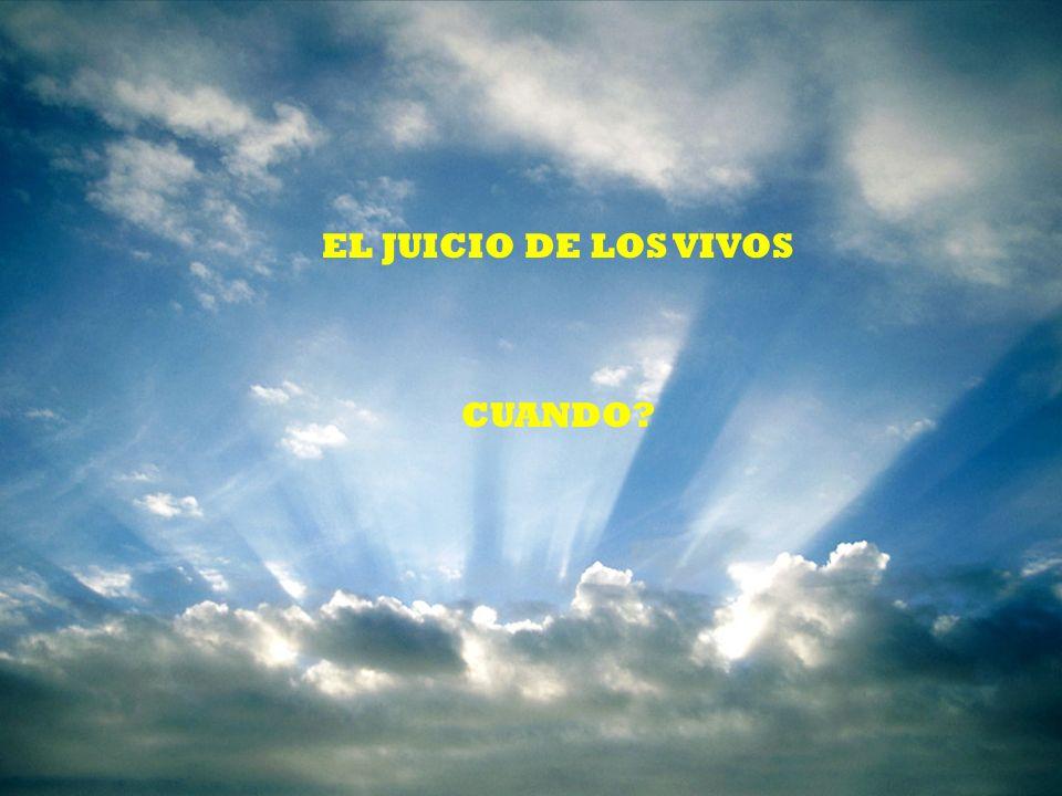 EL JUICIO DE LOS VIVOS CUANDO