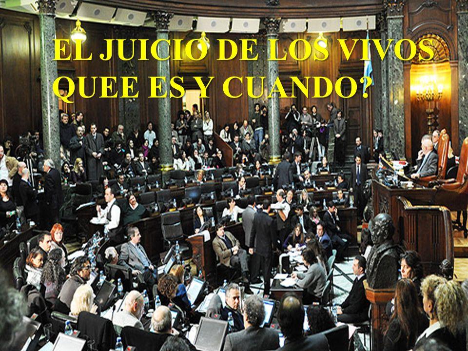 EL JUICIO DE LOS VIVOS QUEE ES Y CUANDO