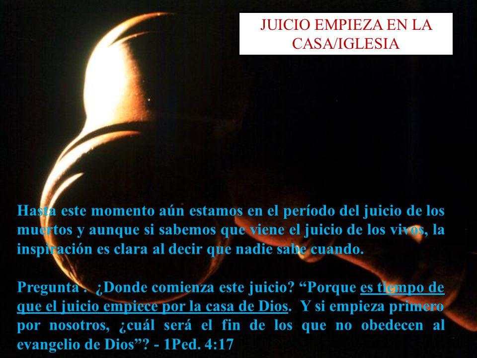 JUICIO EMPIEZA EN LA CASA/IGLESIA