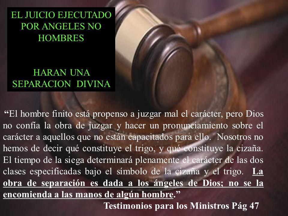 EL JUICIO EJECUTADO POR ANGELES NO HOMBRES