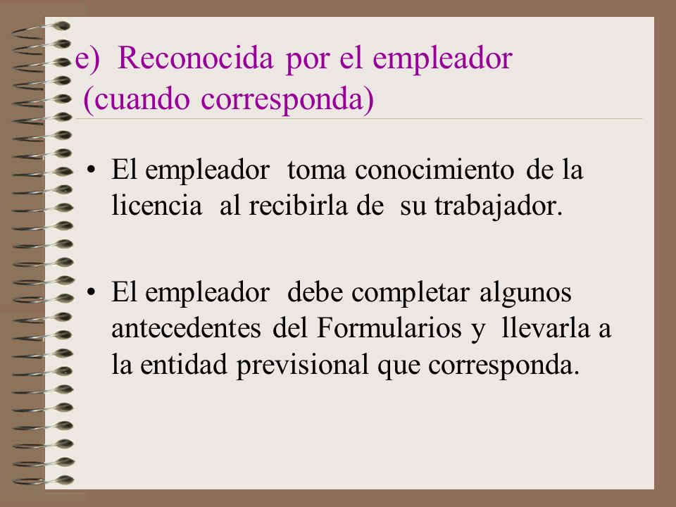 e) Reconocida por el empleador (cuando corresponda)