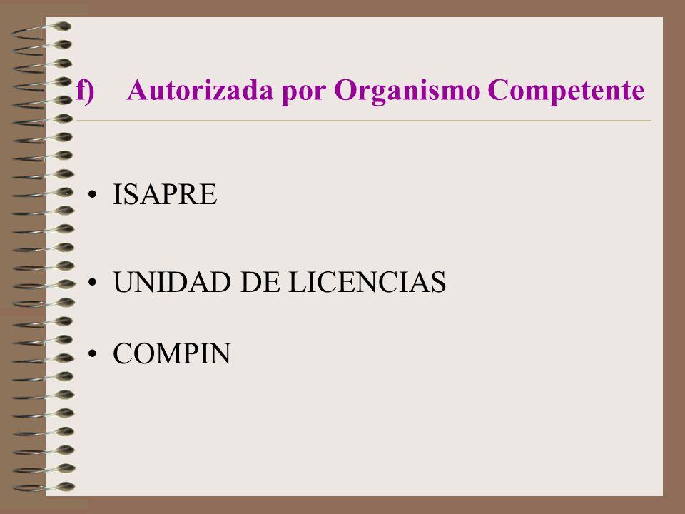 f) Autorizada por Organismo Competente