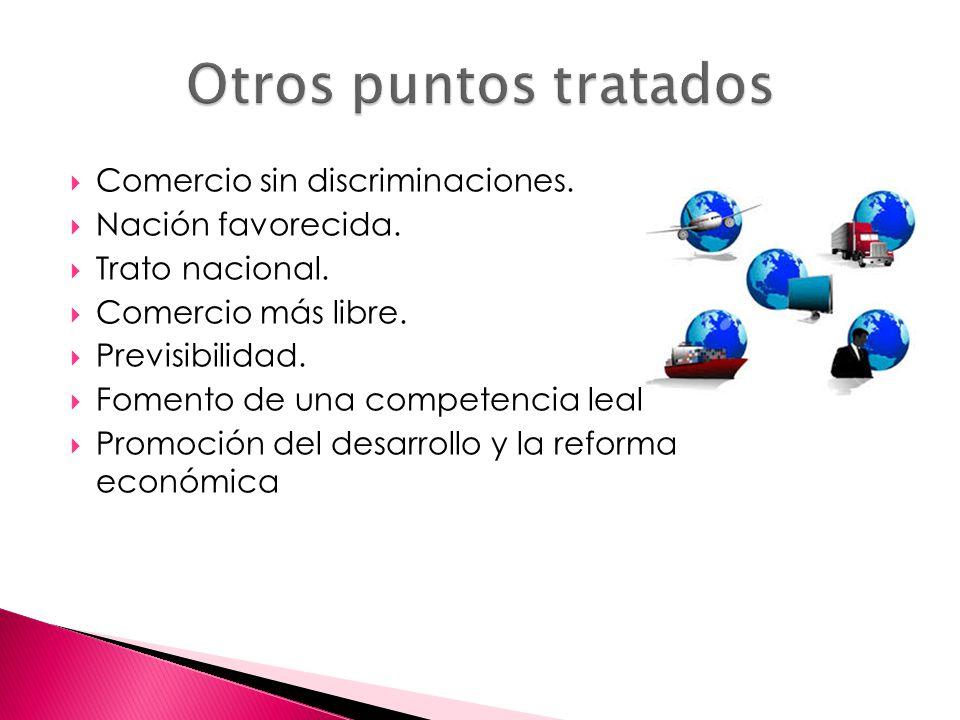 Otros puntos tratados Comercio sin discriminaciones.