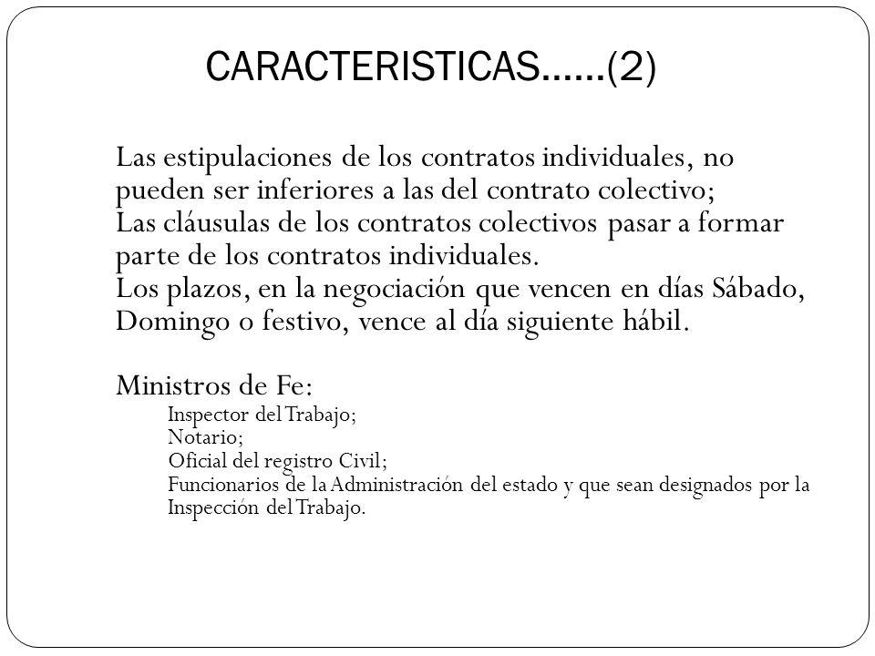 CARACTERISTICAS……(2) Las estipulaciones de los contratos individuales, no pueden ser inferiores a las del contrato colectivo;
