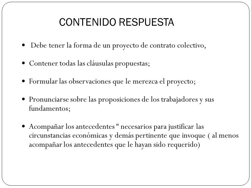 CONTENIDO RESPUESTA Debe tener la forma de un proyecto de contrato colectivo, Contener todas las cláusulas propuestas;