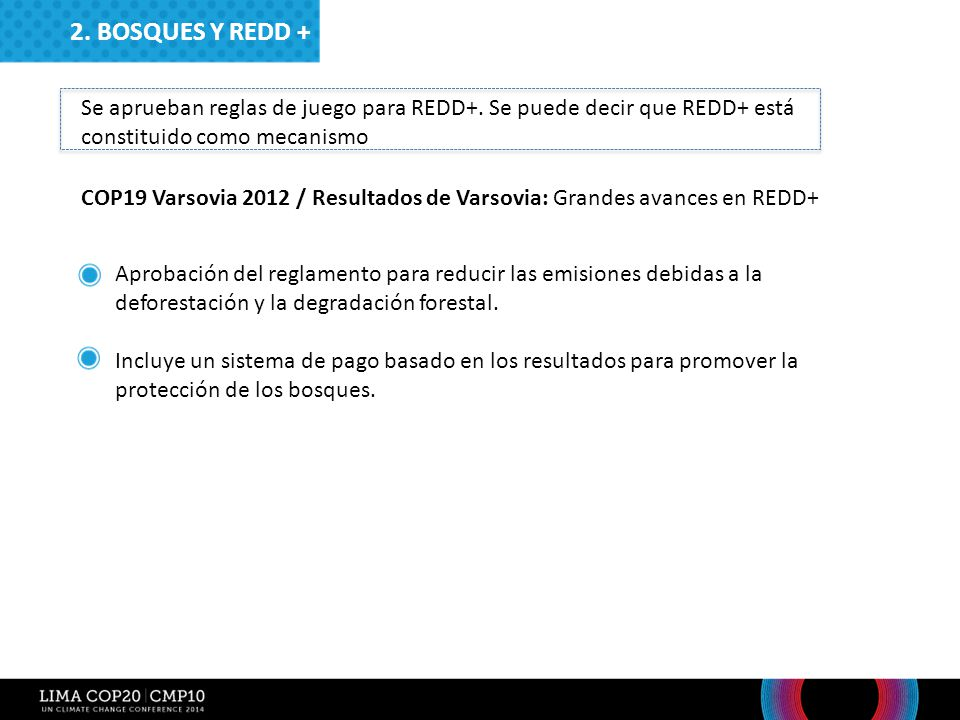 2. Bosques y redd + Se aprueban reglas de juego para REDD+. Se puede decir que REDD+ está constituido como mecanismo.