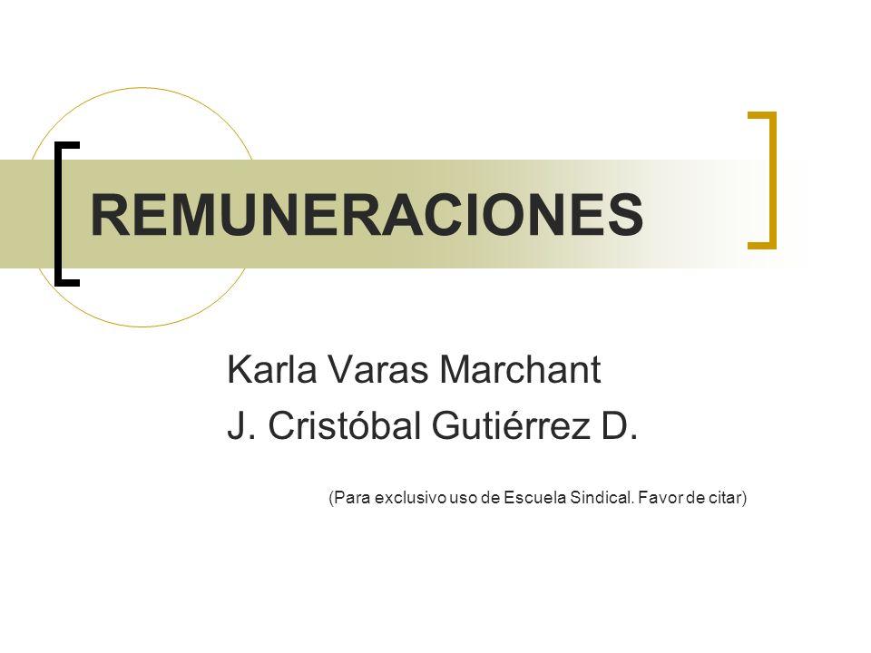 REMUNERACIONES Karla Varas Marchant J. Cristóbal Gutiérrez D.