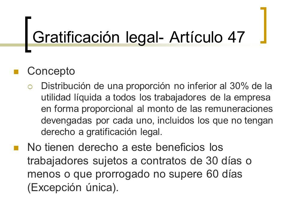 Gratificación legal- Artículo 47