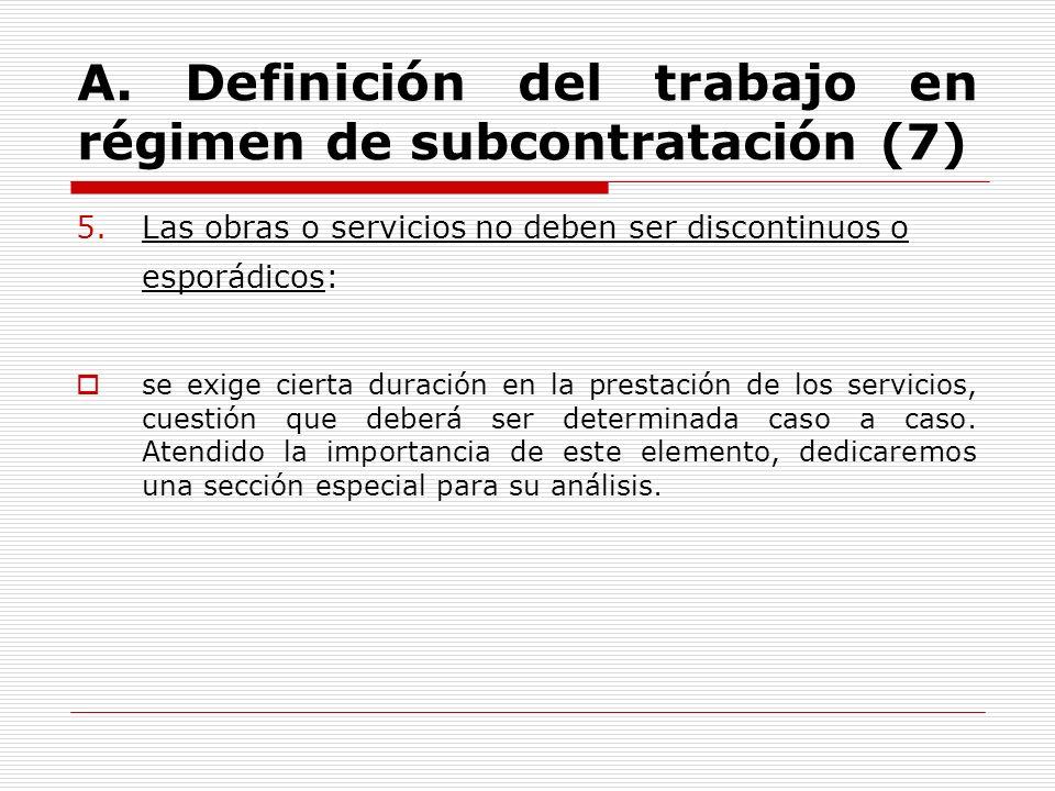 A. Definición del trabajo en régimen de subcontratación (7)