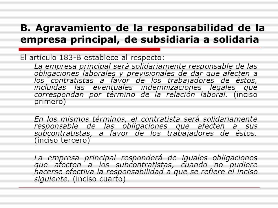 B. Agravamiento de la responsabilidad de la empresa principal, de subsidiaria a solidaria