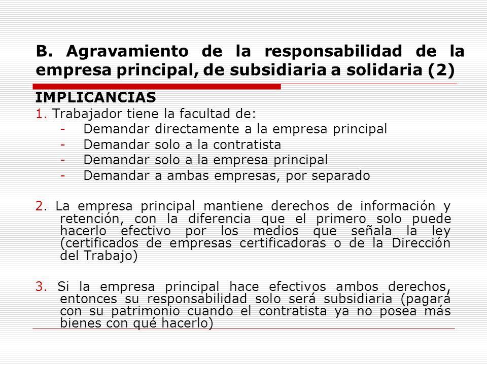 B. Agravamiento de la responsabilidad de la empresa principal, de subsidiaria a solidaria (2)