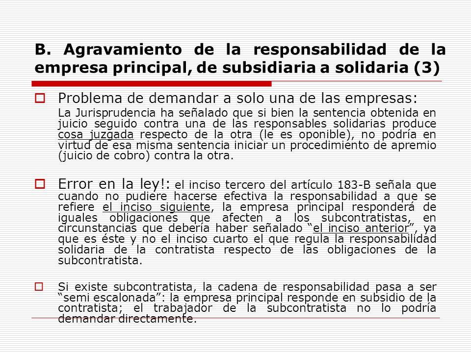 B. Agravamiento de la responsabilidad de la empresa principal, de subsidiaria a solidaria (3)
