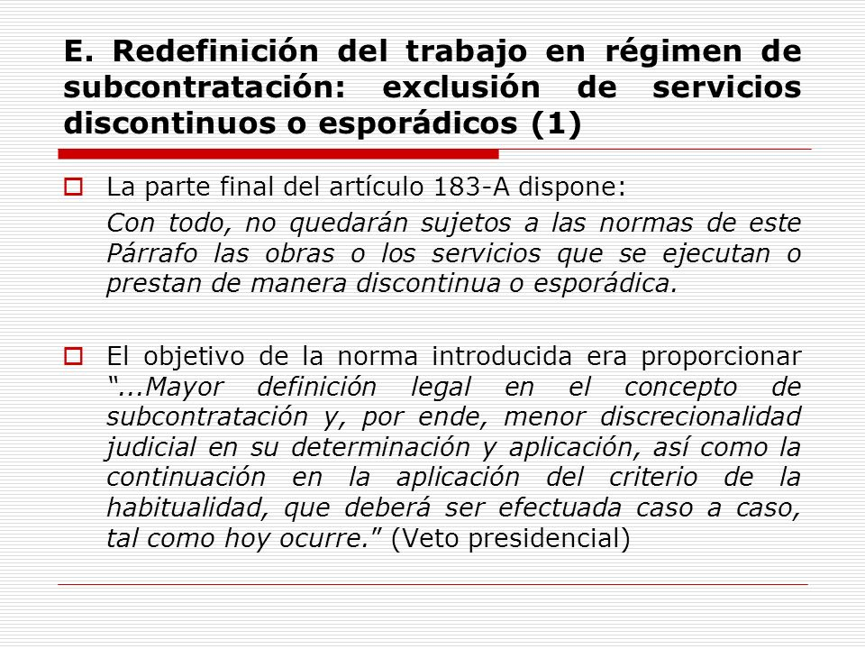 E. Redefinición del trabajo en régimen de subcontratación: exclusión de servicios discontinuos o esporádicos (1)