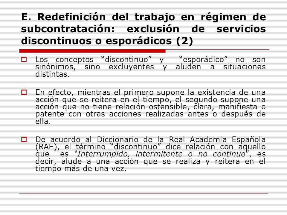 E. Redefinición del trabajo en régimen de subcontratación: exclusión de servicios discontinuos o esporádicos (2)