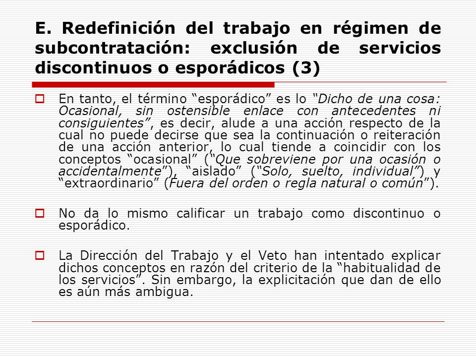 E. Redefinición del trabajo en régimen de subcontratación: exclusión de servicios discontinuos o esporádicos (3)