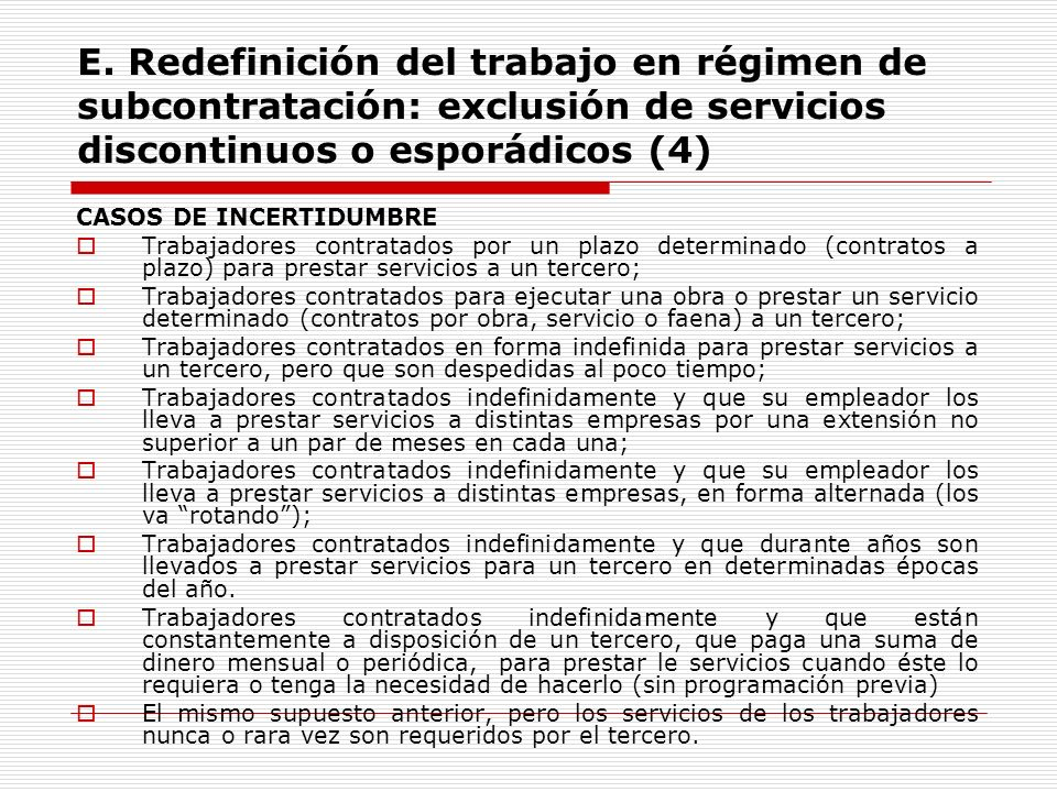 E. Redefinición del trabajo en régimen de subcontratación: exclusión de servicios discontinuos o esporádicos (4)
