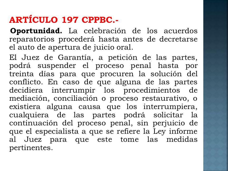 ARTÍCULO 197 CPPBC. - Oportunidad