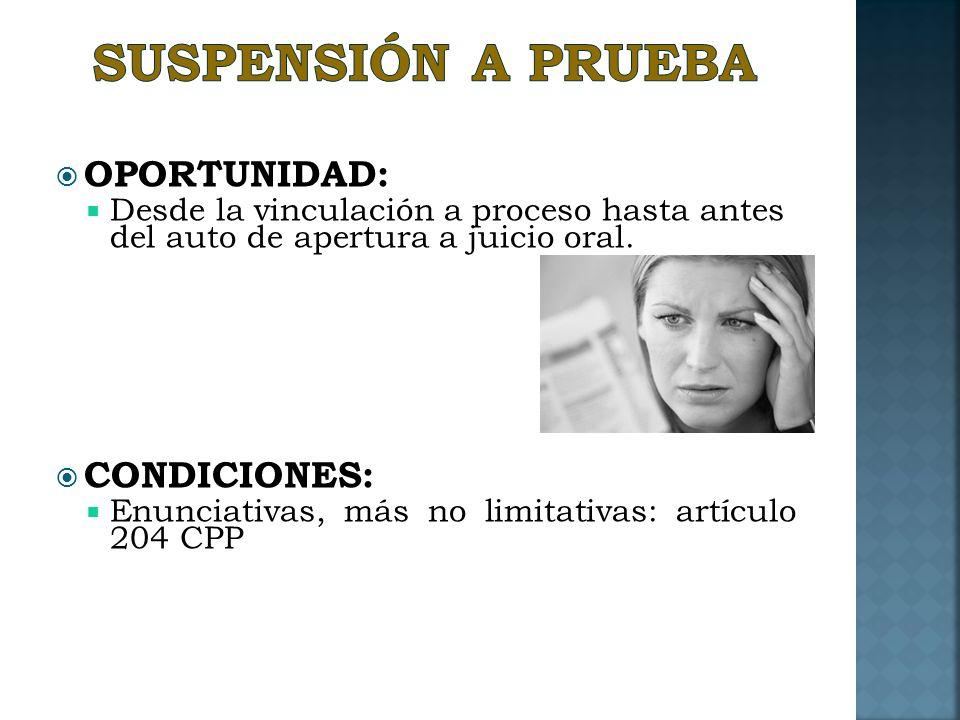 SUSPENSIÓN A PRUEBA OPORTUNIDAD: CONDICIONES: