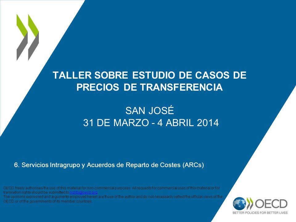TALLER SOBRE ESTUDIO DE CASOS DE PRECIOS DE TRANSFERENCIA SAN JOSÉ 31 DE MARZO - 4 ABRIL 2014