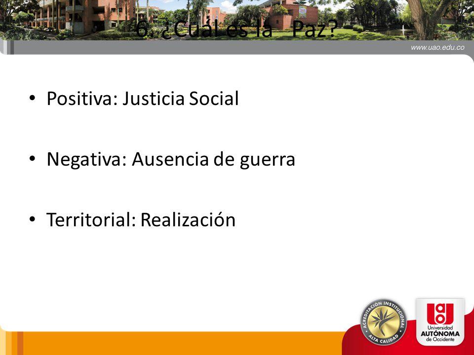 6. ¿Cuál es la Paz Positiva: Justicia Social