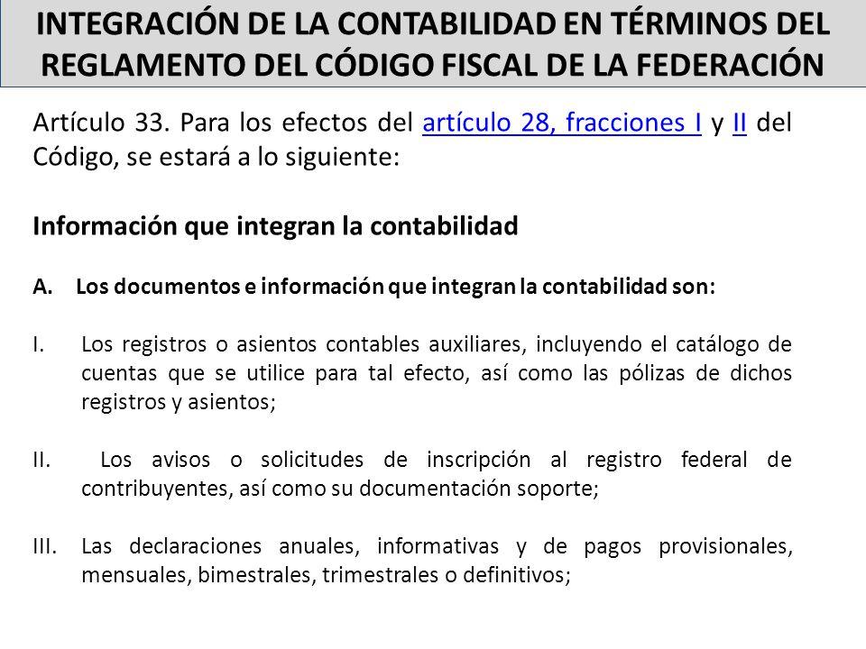 INTEGRACIÓN DE LA CONTABILIDAD EN TÉRMINOS DEL REGLAMENTO DEL CÓDIGO FISCAL DE LA FEDERACIÓN