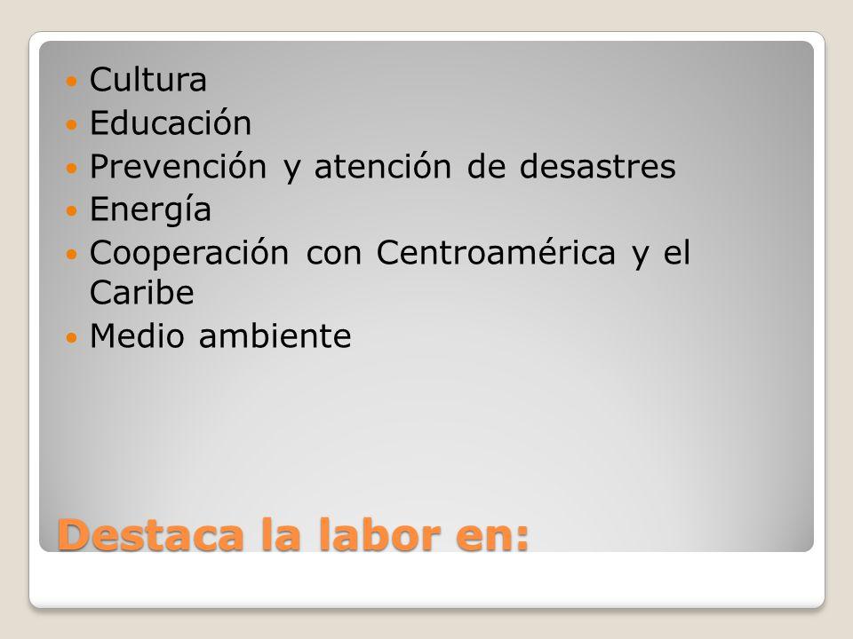Destaca la labor en: Cultura Educación