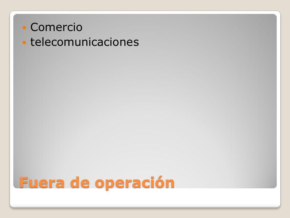 Comercio telecomunicaciones Fuera de operación