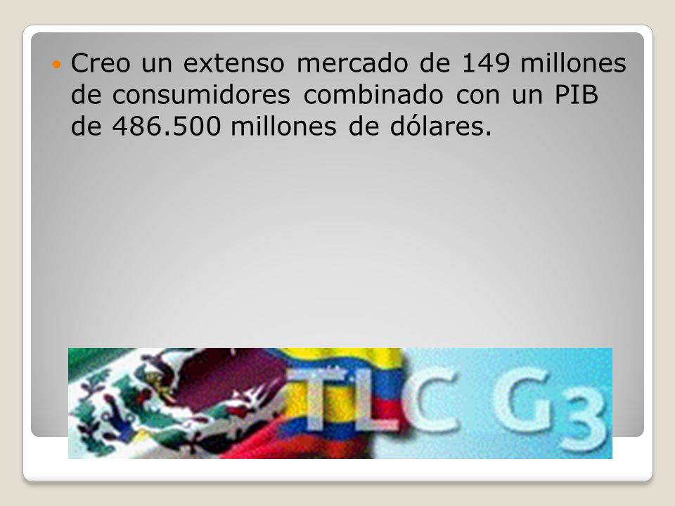 Creo un extenso mercado de 149 millones de consumidores combinado con un PIB de 486.500 millones de dólares.