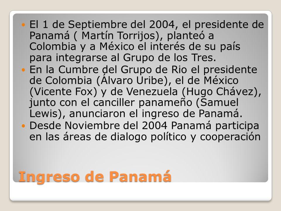 El 1 de Septiembre del 2004, el presidente de Panamá ( Martín Torrijos), planteó a Colombia y a México el interés de su país para integrarse al Grupo de los Tres.
