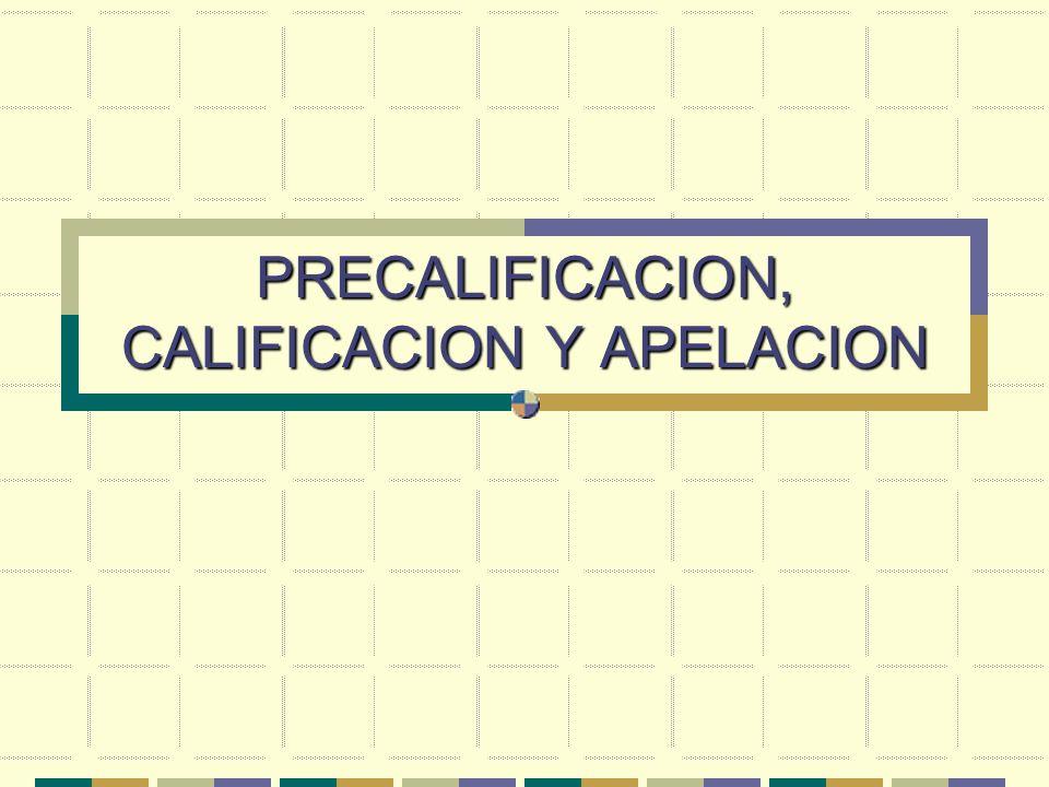PRECALIFICACION, CALIFICACION Y APELACION