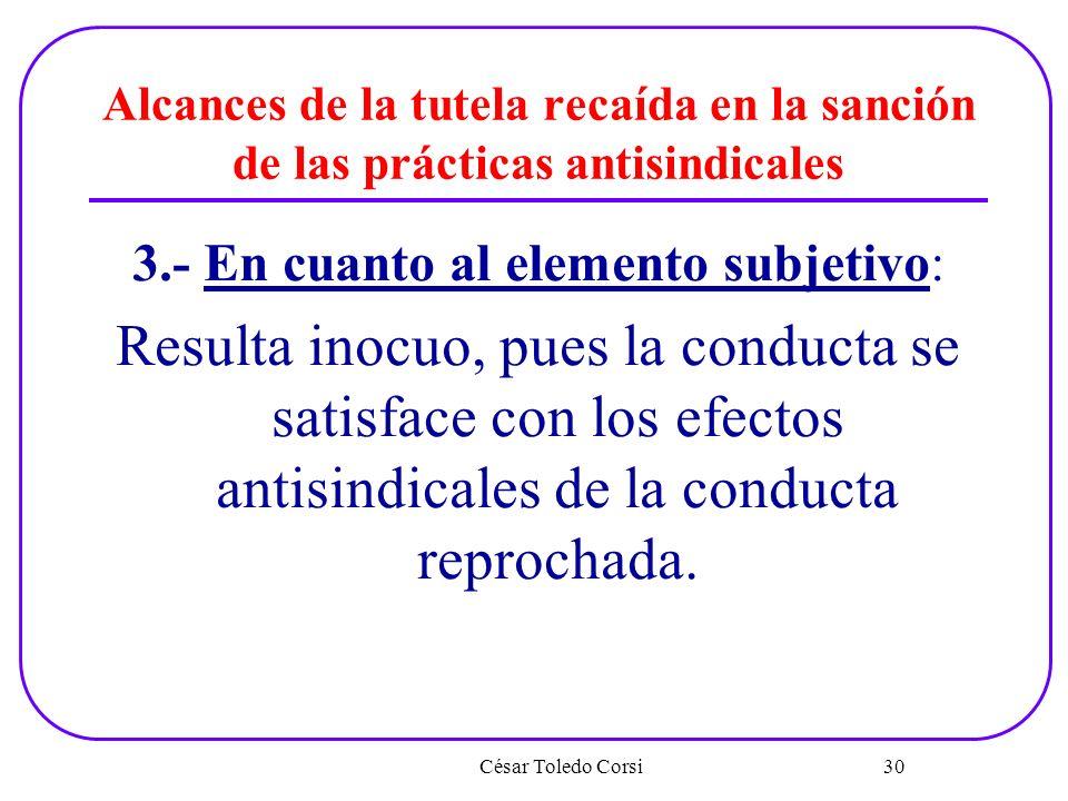 3.- En cuanto al elemento subjetivo: