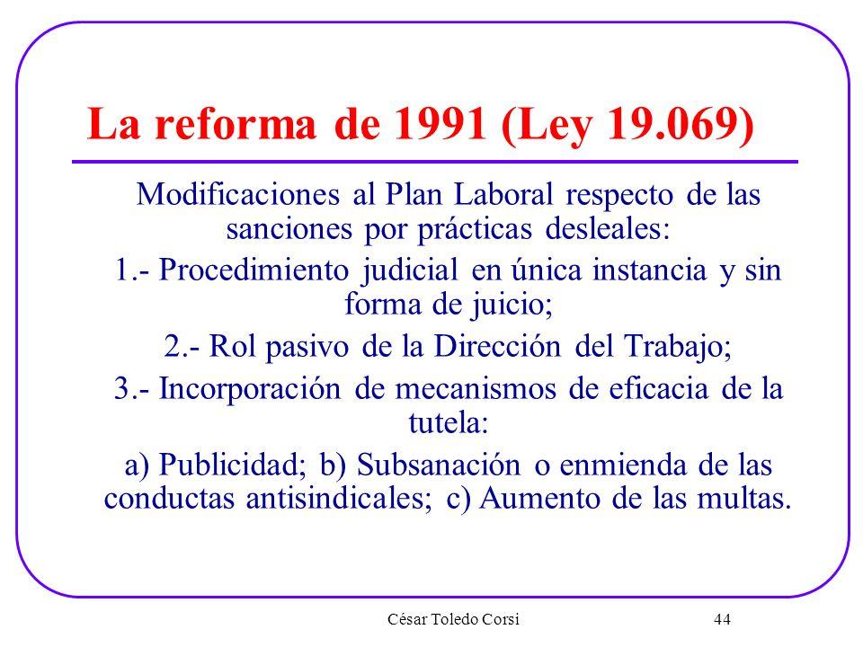 La reforma de 1991 (Ley 19.069)Modificaciones al Plan Laboral respecto de las sanciones por prácticas desleales: