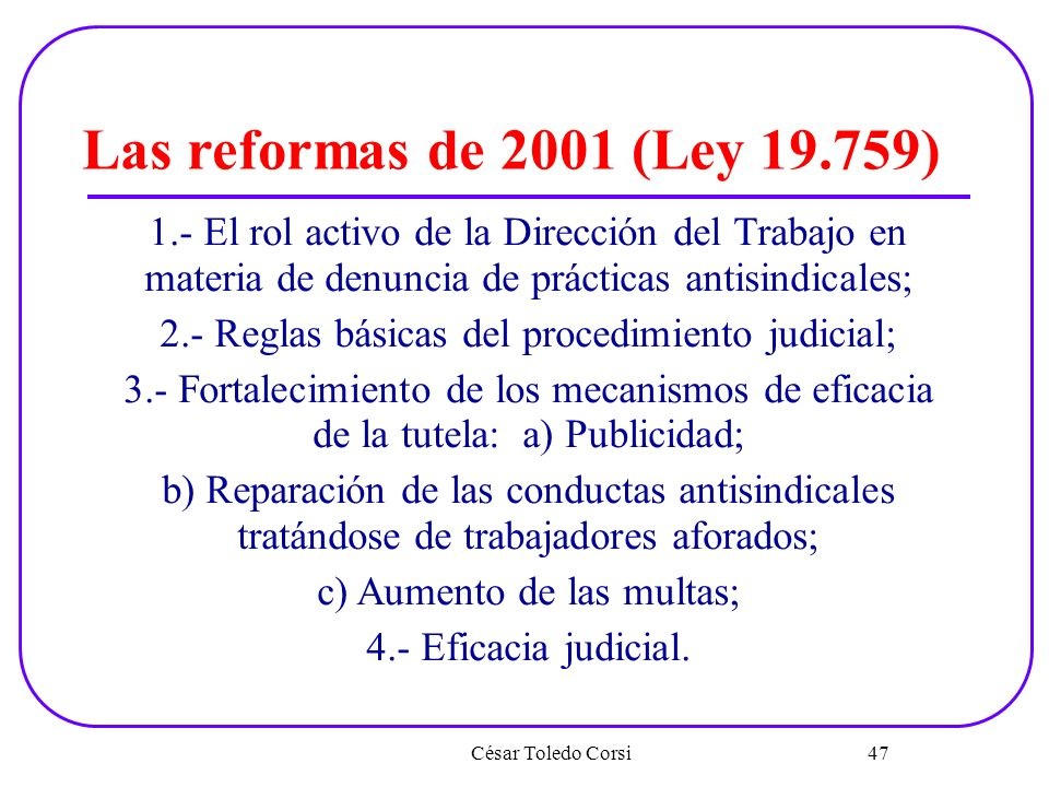 Las reformas de 2001 (Ley 19.759)1.- El rol activo de la Dirección del Trabajo en materia de denuncia de prácticas antisindicales;