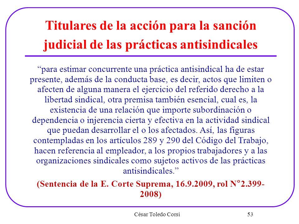 (Sentencia de la E. Corte Suprema, 16.9.2009, rol N°2.399- 2008)