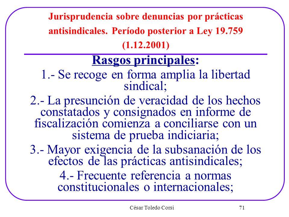 1.- Se recoge en forma amplia la libertad sindical;