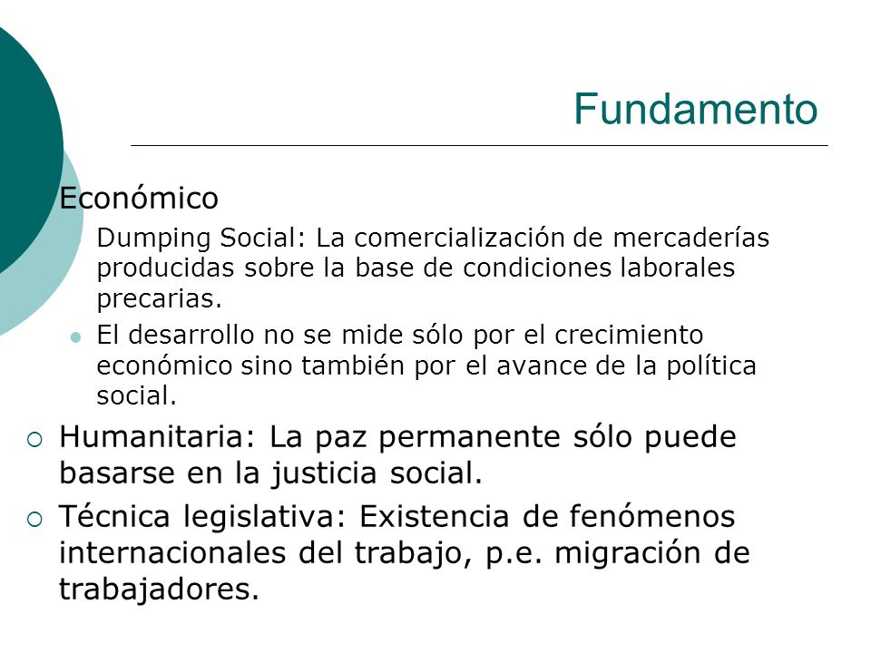 Fundamento Económico. Dumping Social: La comercialización de mercaderías producidas sobre la base de condiciones laborales precarias.