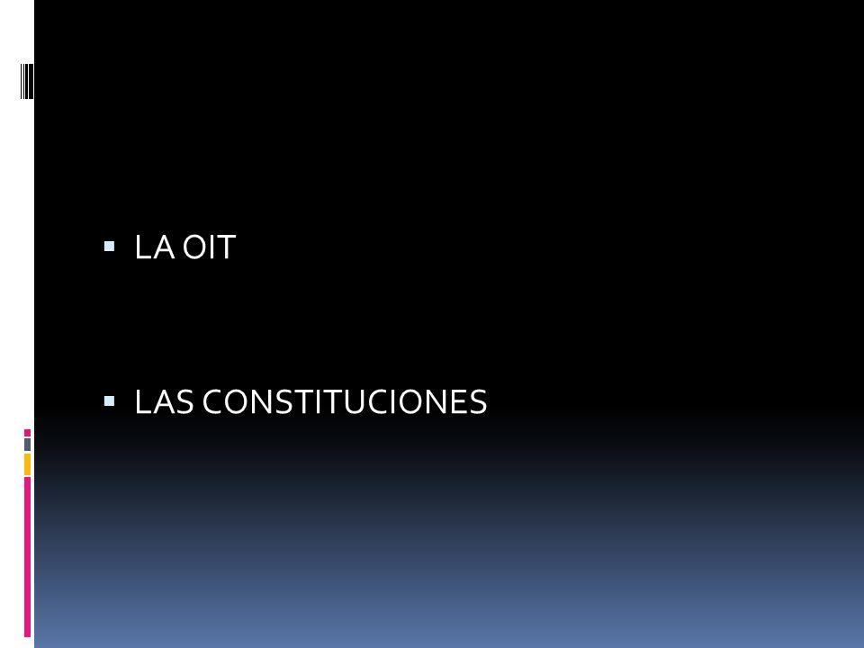 LIBERTAD SINDICAL LA OIT LAS CONSTITUCIONES