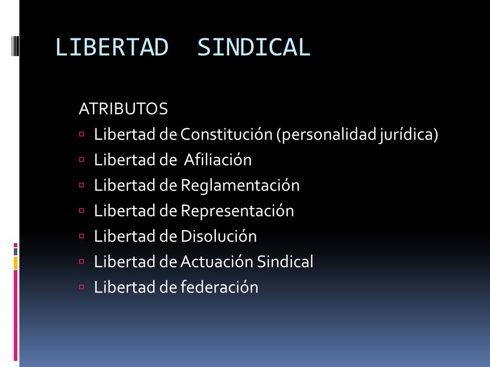 LIBERTAD SINDICAL ATRIBUTOS
