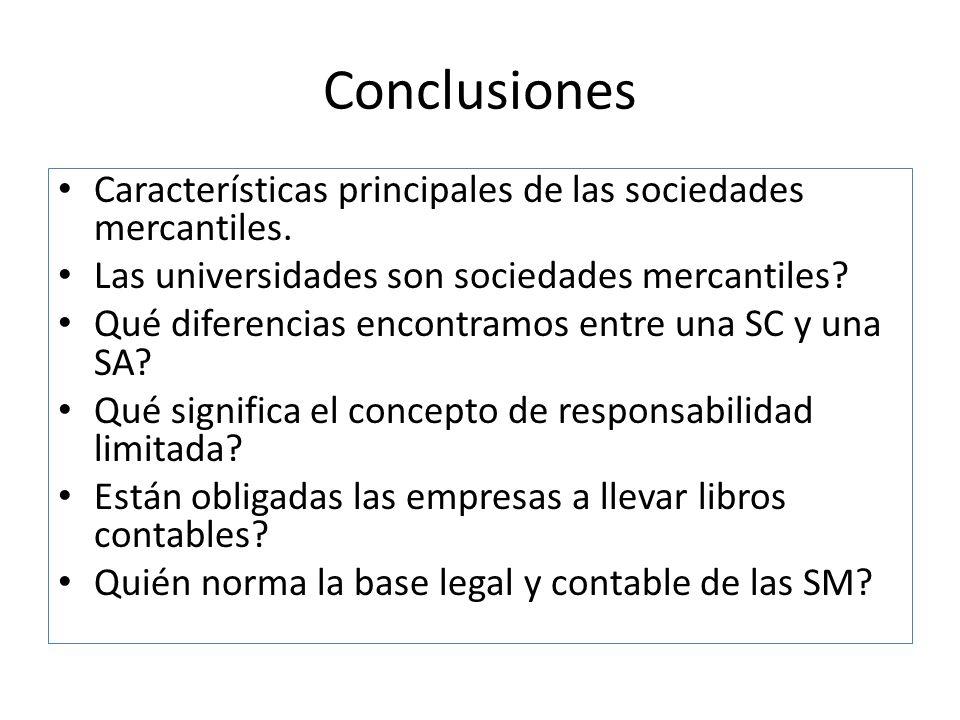 Conclusiones Características principales de las sociedades mercantiles. Las universidades son sociedades mercantiles