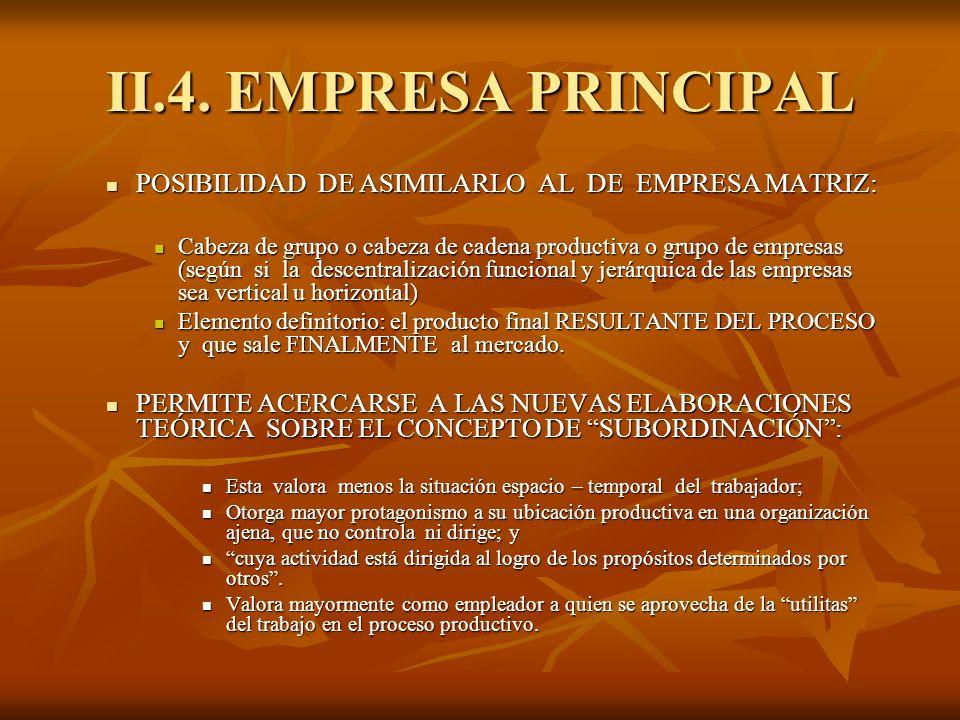 II.4. EMPRESA PRINCIPAL POSIBILIDAD DE ASIMILARLO AL DE EMPRESA MATRIZ:
