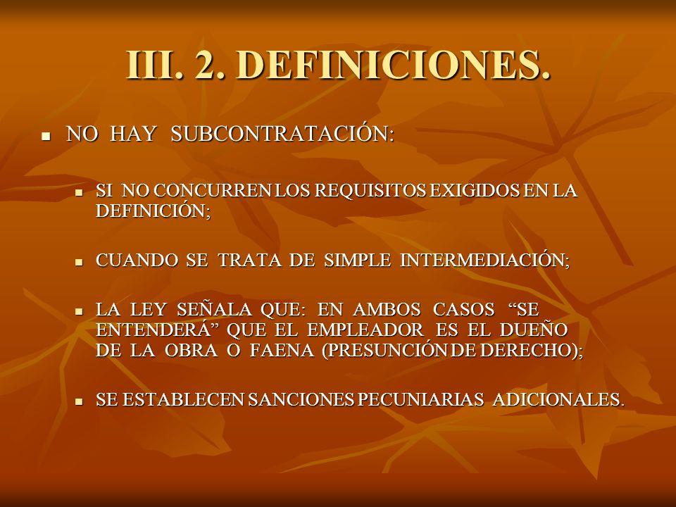 III. 2. DEFINICIONES. NO HAY SUBCONTRATACIÓN: