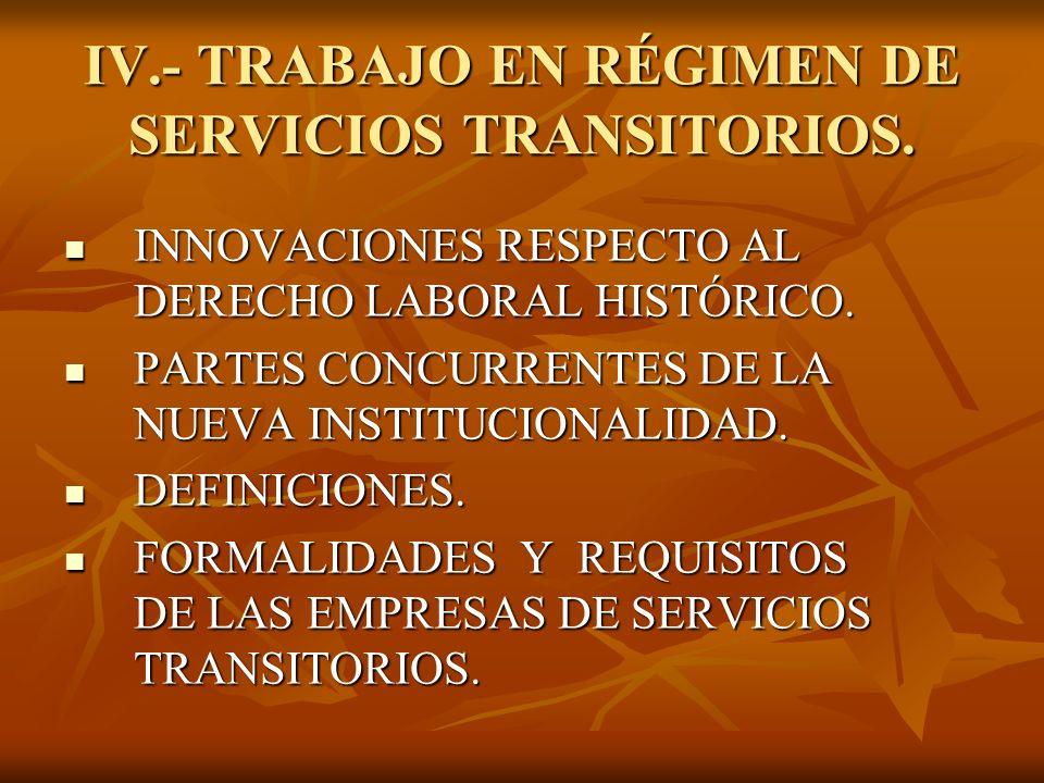 IV.- TRABAJO EN RÉGIMEN DE SERVICIOS TRANSITORIOS.
