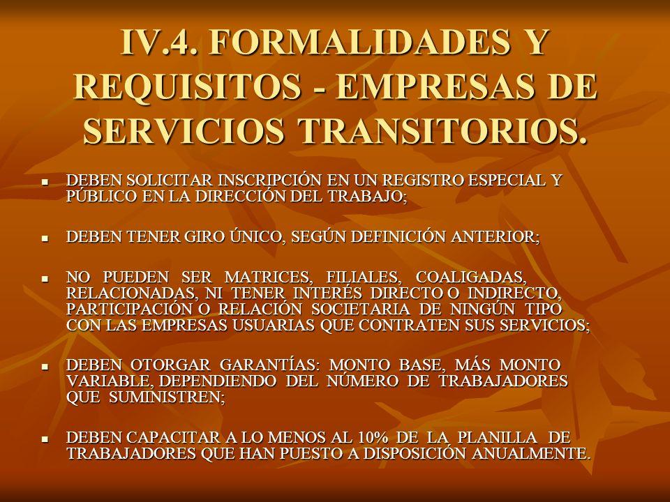 IV.4. FORMALIDADES Y REQUISITOS - EMPRESAS DE SERVICIOS TRANSITORIOS.