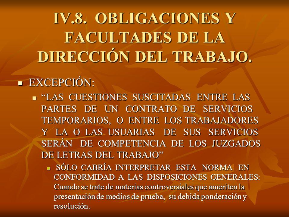 IV.8. OBLIGACIONES Y FACULTADES DE LA DIRECCIÓN DEL TRABAJO.