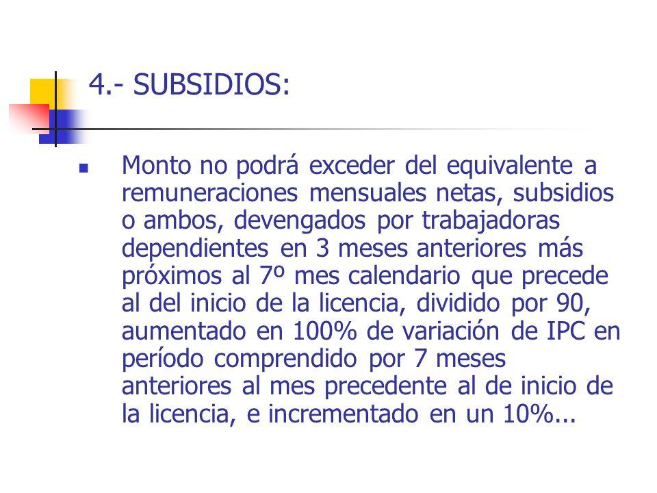 4.- SUBSIDIOS: