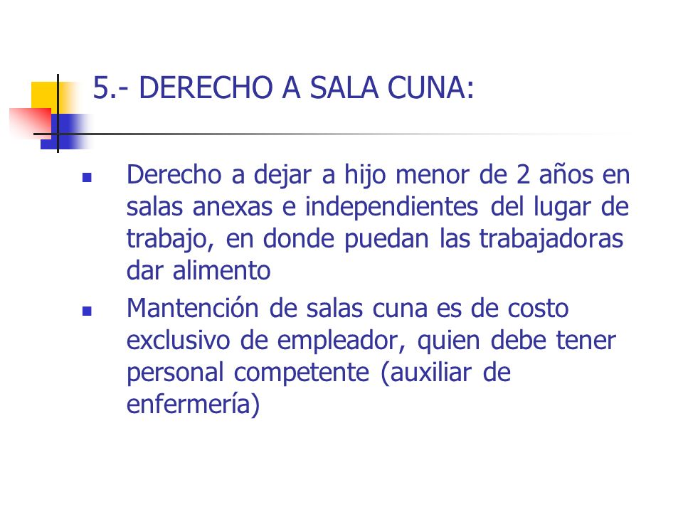5.- DERECHO A SALA CUNA: