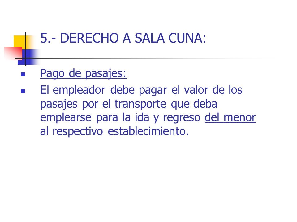 5.- DERECHO A SALA CUNA: Pago de pasajes: