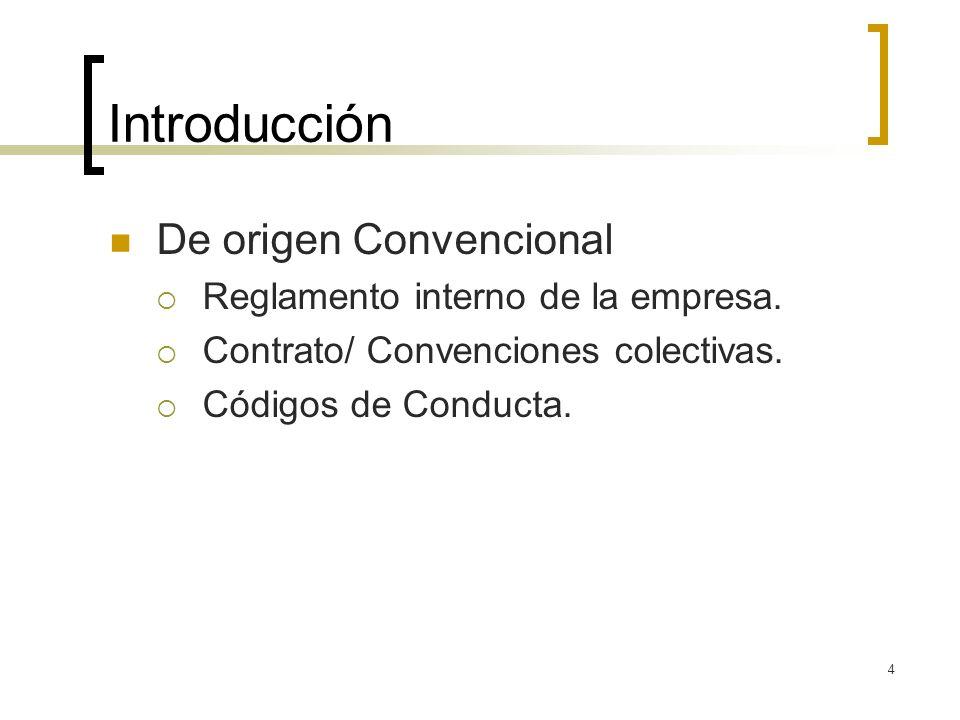 Introducción De origen Convencional Reglamento interno de la empresa.