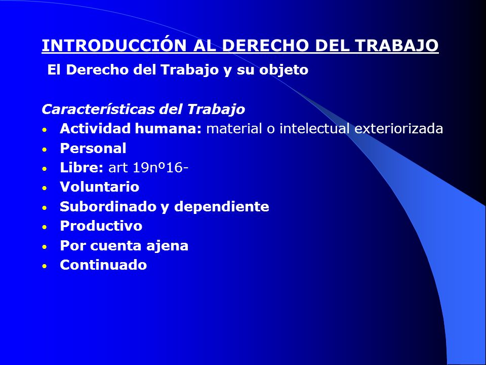 INTRODUCCIÓN AL DERECHO DEL TRABAJO El Derecho del Trabajo y su objeto