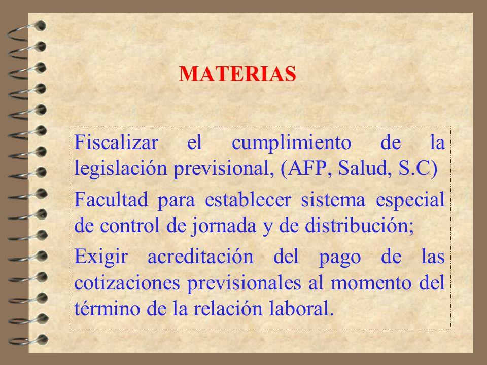 MATERIASFiscalizar el cumplimiento de la legislación previsional, (AFP, Salud, S.C)